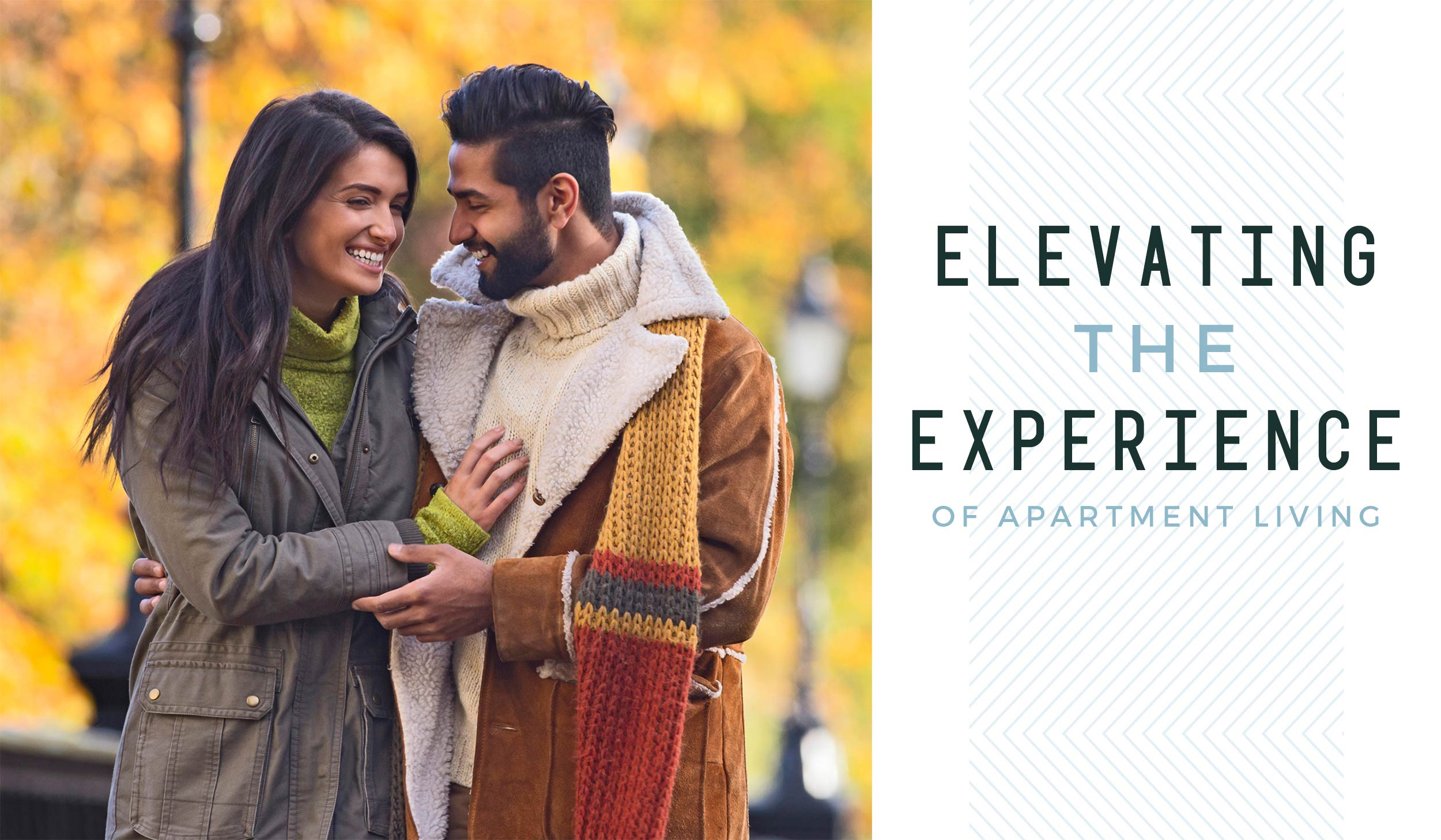 split image with photo of smiling couple holding each other while walking with fall leaves in the background on the left and a white rectangle with light blue lines and overlaid text that reads, Elevating the experience of apartment living on the right